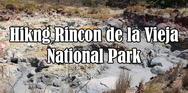 Tips for Hiking rincon de la vieja national park - read about the Las Pailas and waterfall trails
