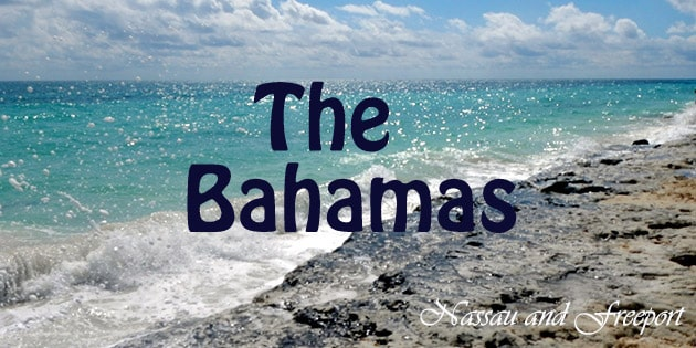 Visiting the Bahamas - Nassau and Freeport. Read about what these two places were like and which one we liked
