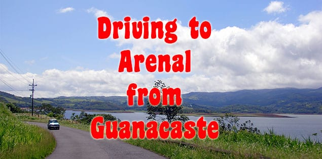 driving to arenal from guanacaste - tips for this beautiful drive in Costa Rica