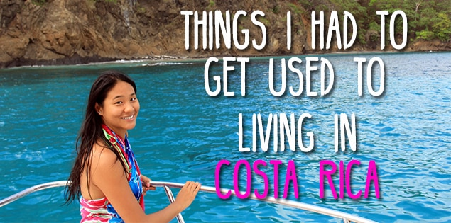 things to get used to living in costa rica