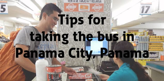tips for taking the public transportation in panama city - what you need to know about taking the bus