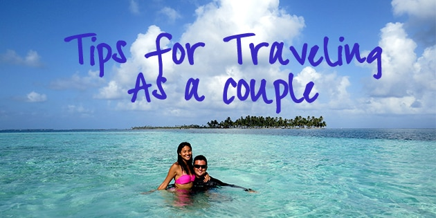 tips for traveling as a couple - how to keep the love and peace on the road