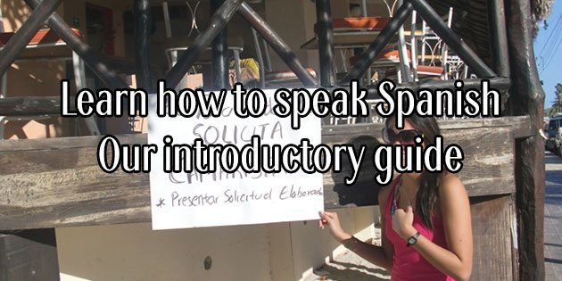 How to Speak Spanish - guide to basic but important words and phrases useful for traveling in Spanish speaking countries