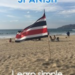 Learn how to speak Spanish with our guide. Learn important Costa Rican Spanish words and phrases that comes in handy for travelers