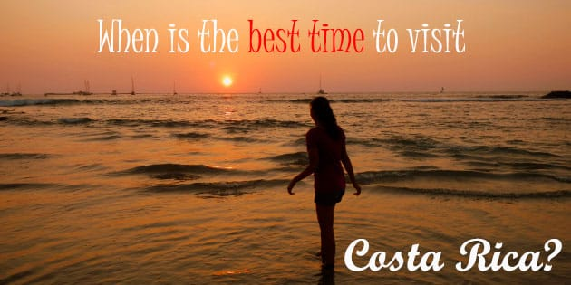 Find out when is the best time to visit costa rica depending on where you want to go and the activities you want to do