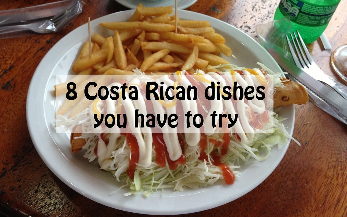 Delicious Costa Rican Food And Dishes You Have To Try