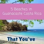 5 beaches in guanacaste, costa rica