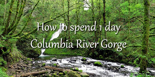 how to spend 1 day at columbia river gorge