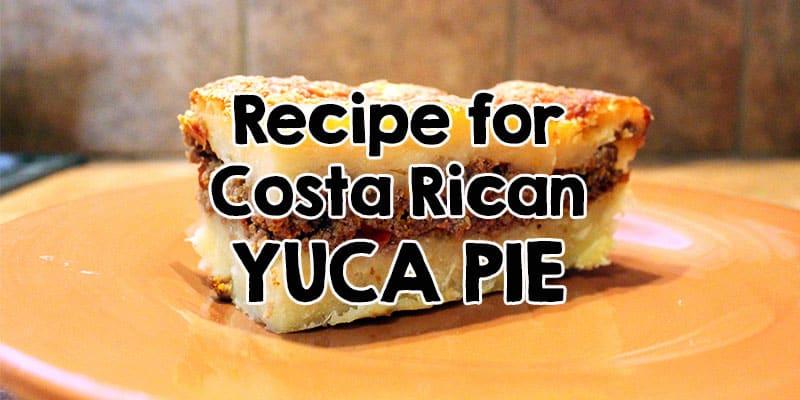 yuca recipe - How to make Costa Rican yuca pie