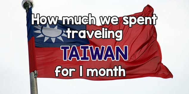 Cost to Travel in Taiwan - how much we spent on hotels, food, transportation and more