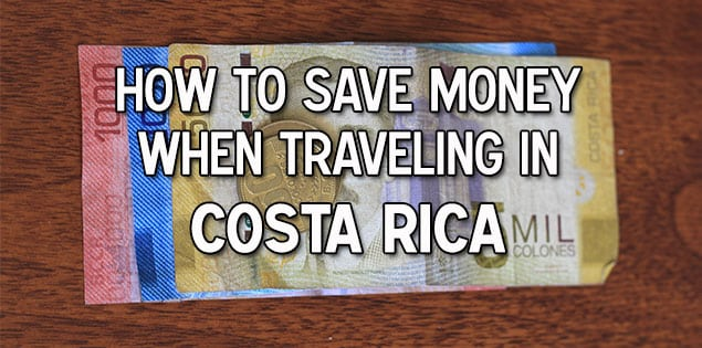 how to save money traveling in Costa Rica - insider tips on how to save money for food,hotels, transportation, tours, souvenirs and more