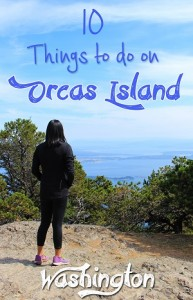 10 awesome things to do on Orcas Island, a gorgeous island in the San Juans, Washington state