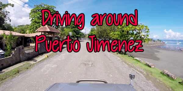 Driving around Puerto Jimenez, the biggest town in the Osa Peninsula