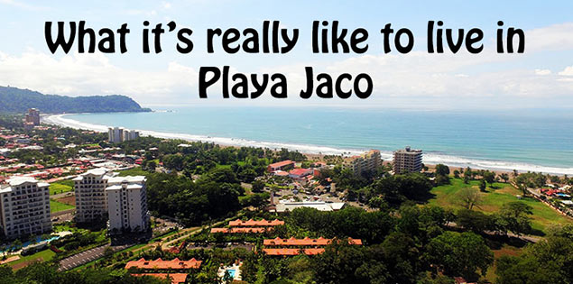 what its really like to live in jaco - living in jaco