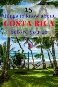 15 things to know about Costa Rica before you go