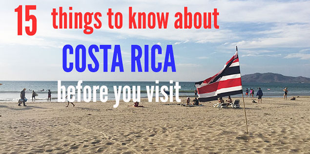 15 things to know about Costa Rica before you visit