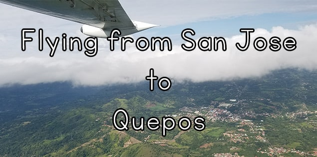 flying from San Jose to Quepos with Nature Air