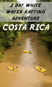 2 day white water rafting trip in Costa Rica