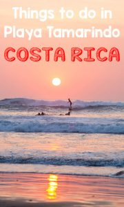 11 awesome things to do in Tamarindo, a surfing beach in Guanacaste, Costa Rica