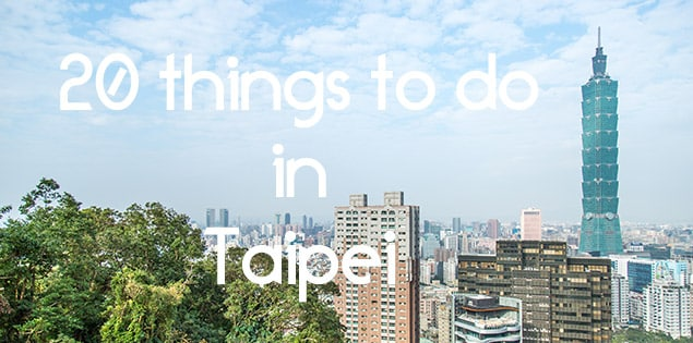 20 things to do in Taipei, Taiwan