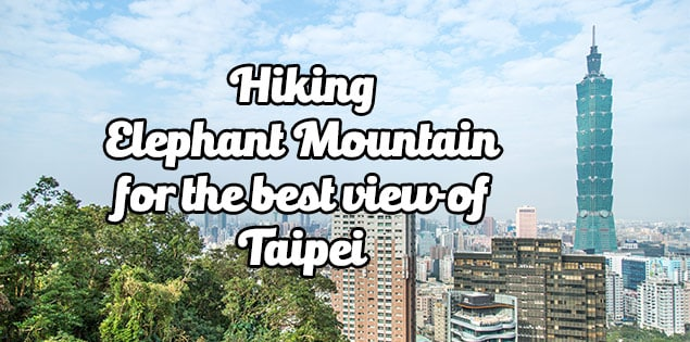 Elephant mountain in Taipei