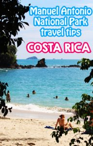 Manuel Antonio National Park - tips for visiting Manuel Antonio Costa Rica