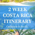 2 weeks in costa rica Itinerary - Coast to Coast
