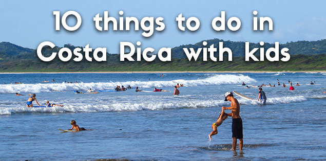10 things to do in Costa Rica with kids featured