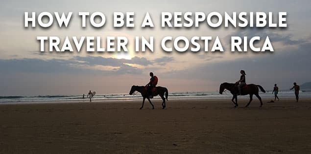 how to be a responsible traveler in Costa rica featured
