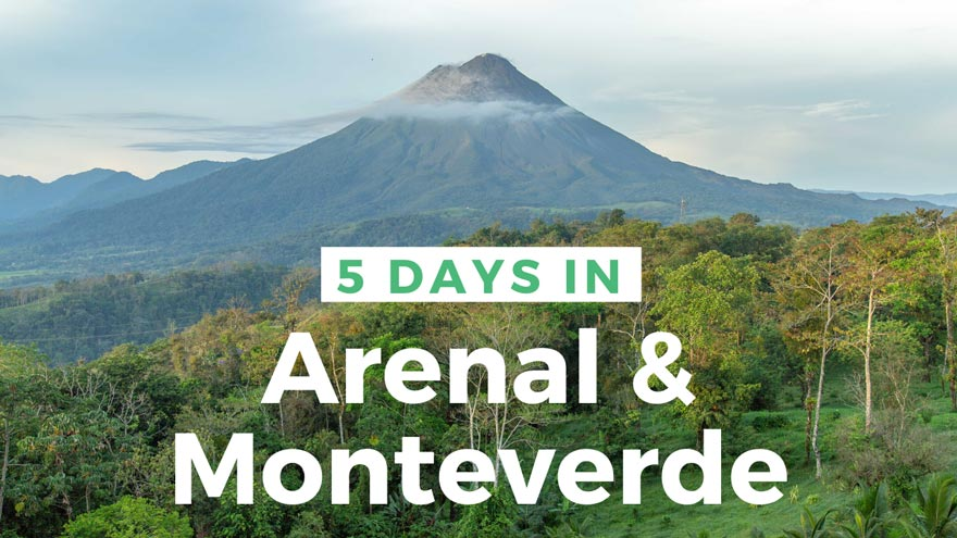 ARenal and Monteverde itinerary 5 days