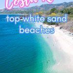 Top white sand beaches in Costa Rica