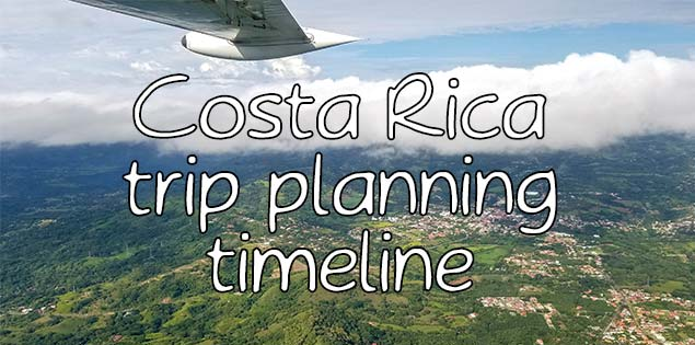 costa rica trip planning timeline featured