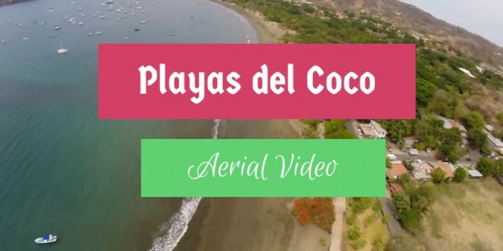 Playas del Coco Video – See What Coco Beach Looks Like From the Sky!